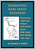 Researching Work-Family Discourses: Step-by-Step Audiovisual Analysis of the British Sitcom Only Fools and Horses (1981-2003), Eduardo R. Infante, 1443829757