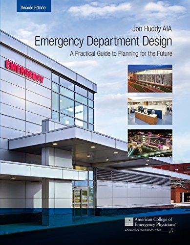 - Emergency Department Design: A Practical Guide To Planning For The Future, 2nd Ed.