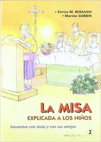 Ebook Descargar Libros La Misa Explicada A Los Niños: Encuentro Con Jesús Y Con Sus Amigos Paginas De De PDF