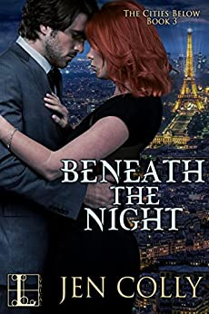 Beneath the Night (The Cities Below) by [Colly, Jen]