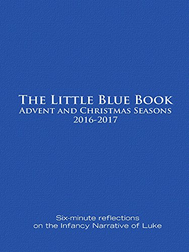 The little blue book advent and christmas seasons 2016 2017 six the little blue book advent and christmas seasons 2016 2017 six minute reflections fandeluxe Images