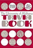 The University of Alabama Trivia Book, Jessica Lacher-Feldman, 1588181162