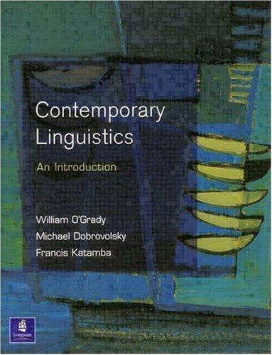 By William O'Grady, Michael Dobrovolsky, Francis Katamba: Contemporary Linguistics First (1st) Edition