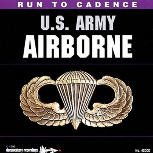 Run To Cadence With The U.S. Army Airborne (Best Army Running Cadences)