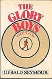 The glory boys: A novel