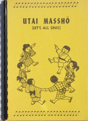 Utai Massho: (Lets All Sing) Japanese Children's Songs: Haru Ga Kita; Watashi No Ningyo;issun-boshi; Mura Matsuri; Hato Poppo; Tsuki; Koi-nobori; Akatonbo; Hina-matsuri