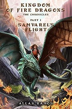 Kingdom Of Fire Dragons. The Chronicles: Book 1. Samvarels Flight