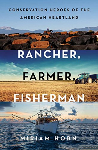 Book Cover: Rancher, Farmer, Fisherman: Conservation Heroes of the American Heartland