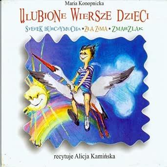 Ulubione Wiersze Dzieci By Maria Konopnicka On Amazon Music