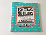 Fish Steaks and Fillets, Michele Scicolone, 0517567563