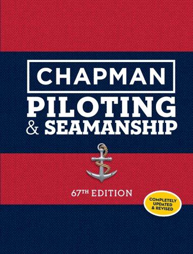 Chapman Piloting & Seamanship 67th Edition (Chapman Piloting and Seamanship)