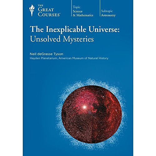 The Inexplicable Universe: Unsolved Mysteries - The Great Courses - By Neil Degrasse Tyson At Hayden Planetarium, American Museum of Natural History