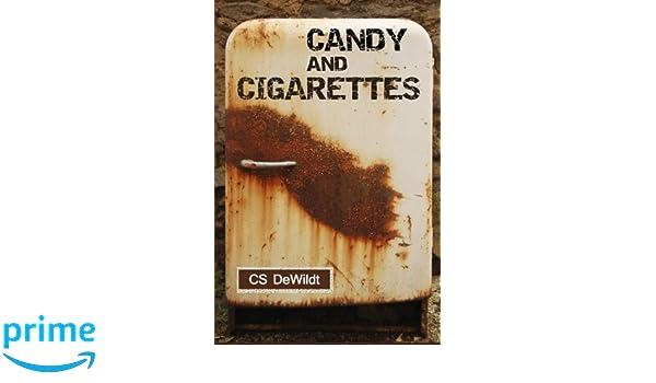 Candy and Cigarettes: Amazon.es: C S DeWildt: Libros en idiomas extranjeros