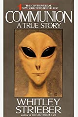 Communion: A True Story by Whitley Strieber (1988-02-01) Paperback