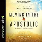 Moving in the Apostolic | John Eckhardt