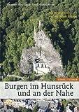 Burgen Im Hunsruck und an der Nahe '... Wo Trotzig Noch ein Machtiger Thurm Herabschaut', Thon, Alexander and Ulrich, Stefan, 3795424933