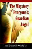 The Mystery of Everyone's Guardian Angel, Iran Maurice White III, 074142715X