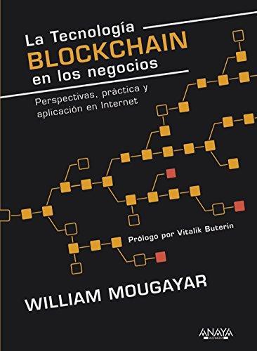 La tecnología Blockchain en los negocios: Perspectivas, práctica y aplicación en Internet