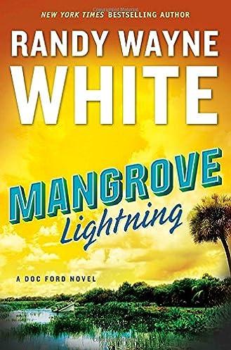 Amazon.com Mangrove Lightning (A Doc Ford Novel) (9780399576683) Randy Wayne White Books  sc 1 st  Amazon.com & Amazon.com: Mangrove Lightning (A Doc Ford Novel) (9780399576683 ... azcodes.com