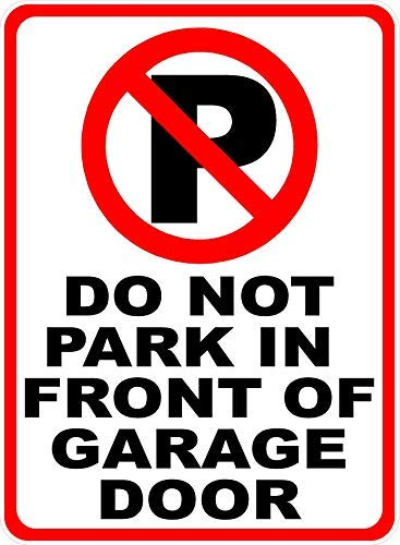 HSSS Do Not Park in Front of Garage Metal Sign 8x12 inch Parking Rules