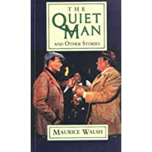 The Quiet Man and Other Stories by Maurice Walsh (2002-09-01)