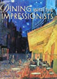 Dining with the Impressionists, Jocelyn Hackforth-Jones, 0914427911