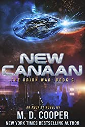 New Canaan: A Military Science Fiction Space Opera Epic: Aeon 14 (The Orion War Book 2)