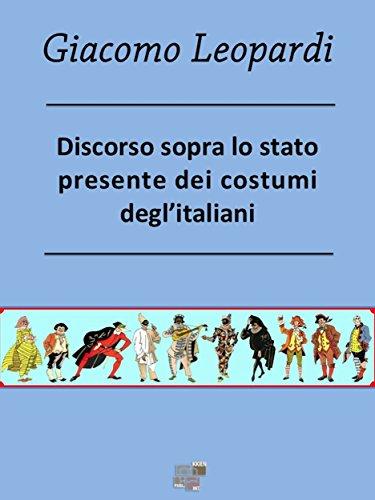 Italian Cultural Costumes (Discorso sopra lo stato presente dei costumi degl'Italiani (Maree) (Italian Edition))