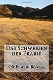 Das Schweigen der Prärie, Ole Edward Rölvaag, 1481294229