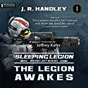 The Legion Awakes: The Sleeping Legion, Book 1 Audiobook by J. R. Handley Narrated by Jeffrey Kafer