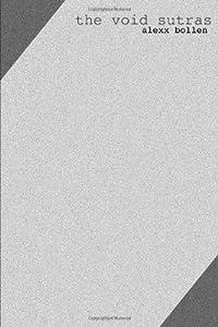the void sutras by Alexx Bollen (2011-01-18)