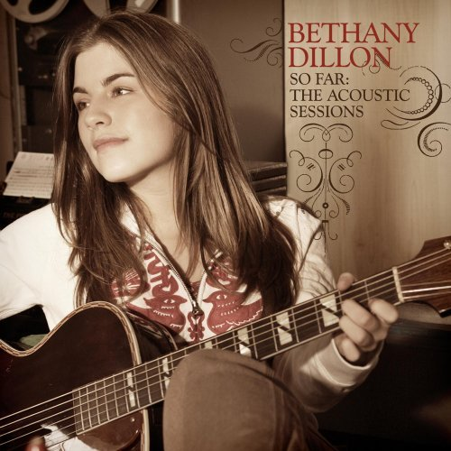 So Far: Acoustic Sessions by BETHANY DILLON (2008-03-31)
