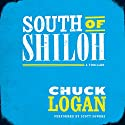 South of Shiloh Audiobook by Chuck Logan Narrated by Scott Sowers