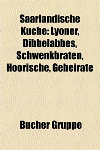 Amazon.fr   Saarlandische Kuche: Lyoner, Dibbelabbes, Schwenkbraten,  Hoorische, Geheirate   Bucher Gruppe   Livres