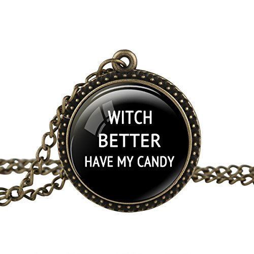 FM FM42 Vintage Style Witch Better Have My Candy Halloween Quote Round Pendant Necklace TN2708 -