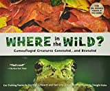 [(Where in the Wild?: Camouflaged Creatures Concealed and Revealed )] [Author: David M. Schwartz] [Jul-2011]