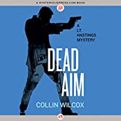Dead Aim: The Lt. Hastings Mysteries | Collin Wilcox