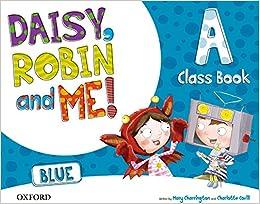 Pack Daisy, Robin & Me! Level A. Class Book Blue Color Daisy, Robin and Me! - 9780194807401: Amazon.es: Charrington, Mary, Covill, Charlotte: Libros