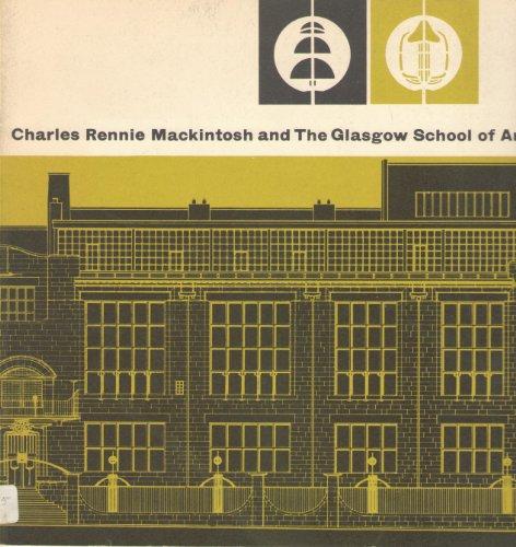 Chalres Rennie Mackintosh and the Glasgow School of Art
