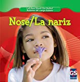 Nose / La Nariz (Let's Read About Our Bodies / Hablemos Del Cuerpo Humano) (English and Spanish Edition)