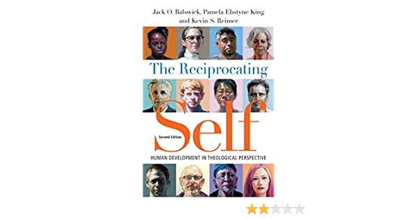 The reciprocating self human development in theological perspective for psychological studies books kindle edition by jack o balswick pamela ebstyne king kevin s reimer religion spirituality kindle ebooks fandeluxe Choice Image
