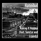 Making It Happen - Hannibal Smith (feat. Sunstar and i-candy) by Hannibal Smith (2010-10-13?