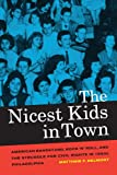 "Matthew Delmont, ""The Nicest Kids in Town: American Bandstand, Rock 'n' Roll, and the Struggle for Civil Rights in 1950s Philadelphia"" (University of California Press, 2011)"