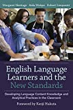 English Language Learners and the New Standards : Developing Language, Content Knowledge, and Analytical Practices in the Classroom, Heritage, Margaret and Walqui, Aída, 1612508014