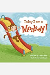 Today I Am A Monkey (Volume 1) Paperback