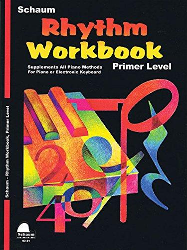 Rhythm Workbook: Primer (Schaum Publications Rhythm Workbook)