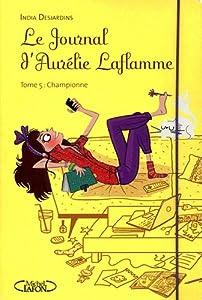 """Afficher """"Le Journal d'Aurélie Laflamme n° 5 Championne"""""""