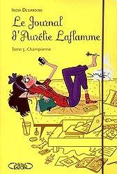 Le journal d'Aurelie Laflamme T05 Championne