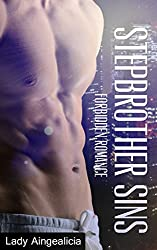 Stepbrother Sins: Forbidden Romance - A Step Brother Erotic & Romantic Contemporary Short Story of Taboo Love