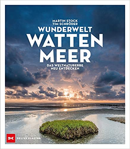 Wunderwelt Wattenmeer: Das Weltnaturerbe neu entdeckt